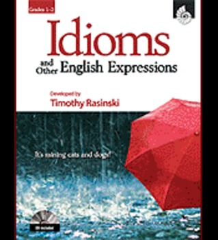 Idioms and Other English Expressions: Grades 1-3