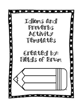 Idioms and Proverbs Activity Templates