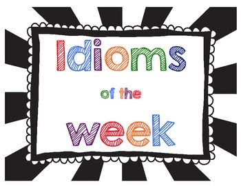 Idioms by the Week
