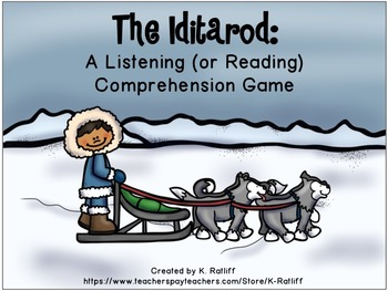 Iditarod Dog Sled Race:  Listening or Reading Comprehension Game