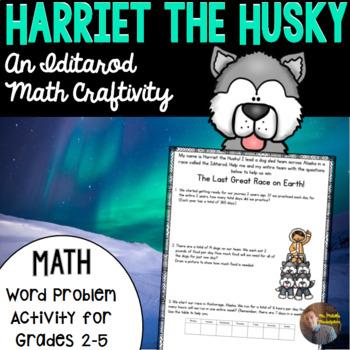 Iditarod Math Craftivity- Harriet the Husky Multi-Step Wor