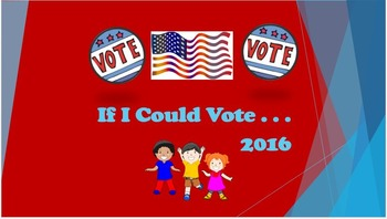 If I Could Vote 2016 - Voting Lesson for Middle & High Sch