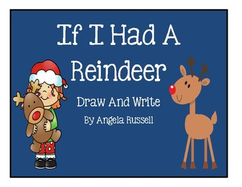 If I Had A Reindeer ~ Draw And Write Book