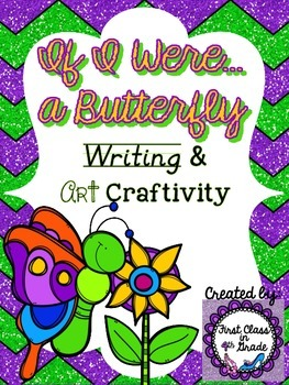 If I Were A Butterfly (Spring Narrative Writing Craftivity)