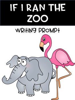 If I Ran the Zoo Writing Prompt