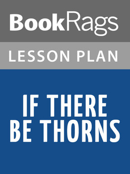 If There Be Thorns Lesson Plans