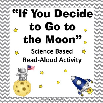 "Moon Read Aloud Science Activity ""If You Decide to Go to t"