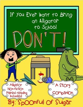 If You Ever Want to Bring an Alligator to School, Don't! (