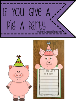 If You Give A Pig A Party Craftivity