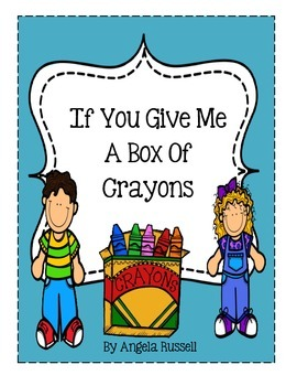 If You Give Me A Box Of Crayons ~ Color Book