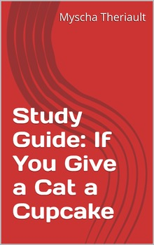 If You Give a Cat a Cupcake Lessons, Activities, Questions