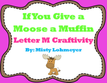 If You Give a Moose a Muffin Letter M Craftivity