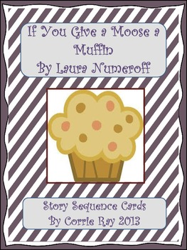 If You Give a Moose a Muffin - Story Retelling or Sequence Cards