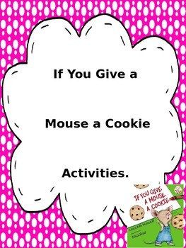 If You Give a Mouse a Cookie Sequencing Cause & Effect Wri