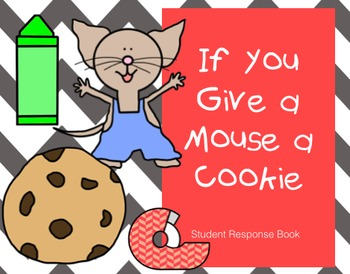 If You Give a Mouse a Cookie - Student Response Book