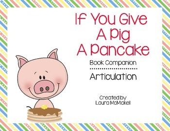 If You Give a Pig a Pancake Speech Therapy Book Companion