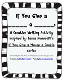 If You Give a __________ a _____________ Writing (CCSSI Gr