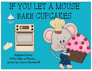 If You Let A Mouse Bake Cupcakes!