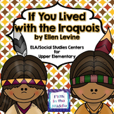 If You Lived with the Iroquois ELA/SS Centers