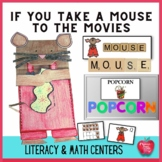 If You Take A Mouse To The Movies Literacy and Math Center