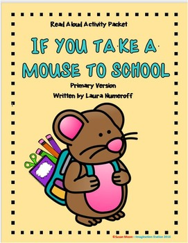 If You Take a Mouse to School Primary Activity Packet