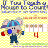 If You Teach a Mouse to Count! {math activities for Laura
