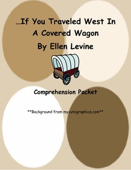 If You Traveled West In A Covered Wagon By Ellen Levine Co