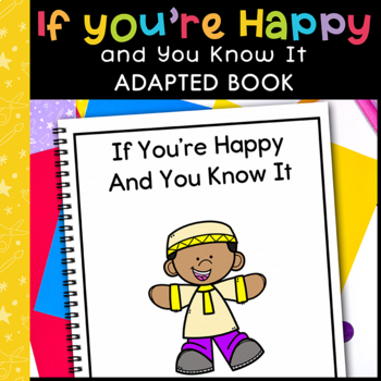 If You're Happy and You Know It: Adapted Book for students