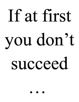 If at first you don't succeed, you're in good company.