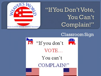 """""""If you don't vote, you can't complain"""" classroom sign"""