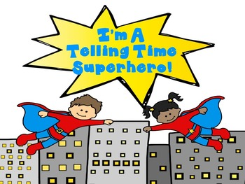 I'm A Telling Time Superhero!  Telling Time To The Hour An
