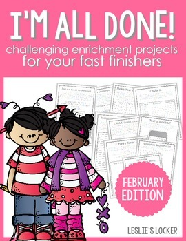 I'm All Done! (10 fast finisher projects for February)
