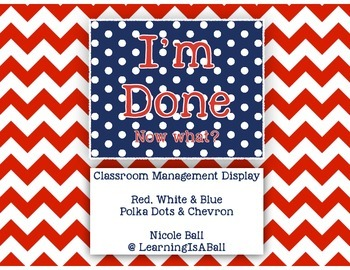 I'm Done! Classroom Display!  Red, White, & Blue Edition!