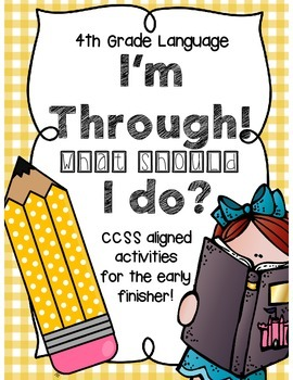 I'm Through! What Should I Do? CCSS Language for Early Fin