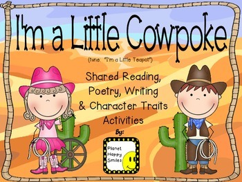 """I'm a Little Cowpoke"" ~ Reading, Writing, Poetry, & Character Traits, Planet Happy Smiles"