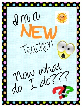 I'm a New Teacher, Now What??- A Resource Book for Beginni