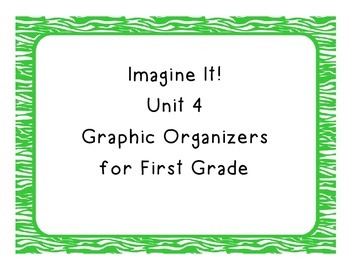 Imagine It! Unit 4 Graphic Organizers for First Grade