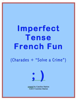 "Imperfect Tense French Fun (Charades and ""Solve a Crime"")"