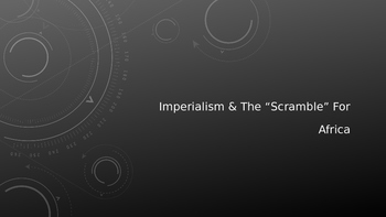 """Imperialism & The """"Scramble for Africa"""" [Powerpoint]"""