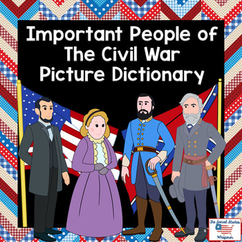 Important People of the Civil War Picture Dictionary