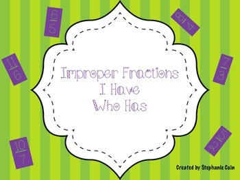 Improper Fractions I Have Who Has