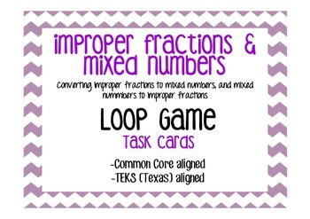 Improper Fractions and Mixed Numbers Loop Cards/Task Cards