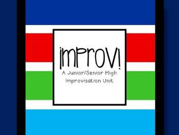Improv! A Jr./Sr. High Improvisation Unit