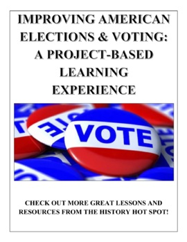 Improving American Elections and Voting: A Project-Based L