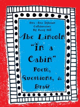 In A Cabin Poem, Questions, and Draw (About Abe Lincoln)