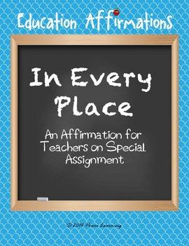An Affirmation for Teachers on Special Assignment (Profess