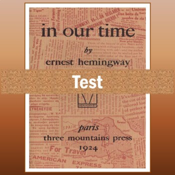 """""""In Our Time"""" by Ernest Hemingway: Test, Study Guide, & An"""
