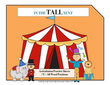 In The Tall Tent: Articulation Practice Sheets for /T/ - A