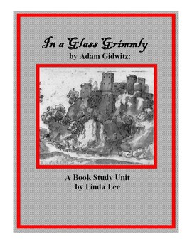 In a Glass Grimmly by Adam Gidwitz:  A Book Study Unit