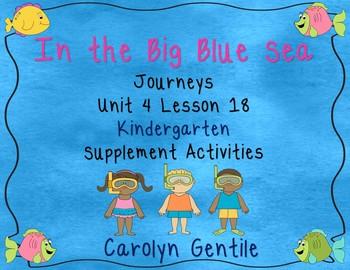 In the Big Blue Sea Journeys Unit 4 Lesson 18 Kindergarten